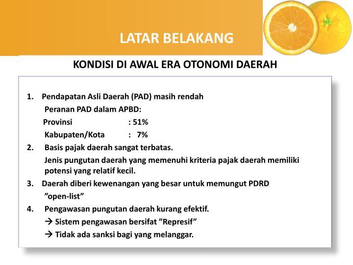 1.    Pendapatan Asli Daerah (PAD) masih rendah