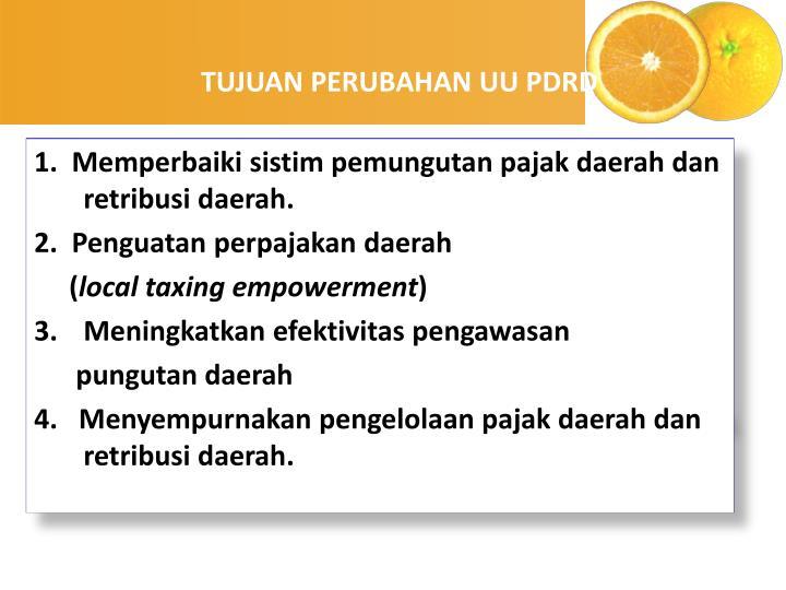 1.  Memperbaiki sistim pemungutan pajak daerah dan retribusi daerah.