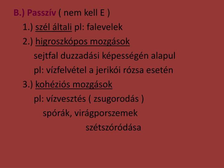 B.) Passzív