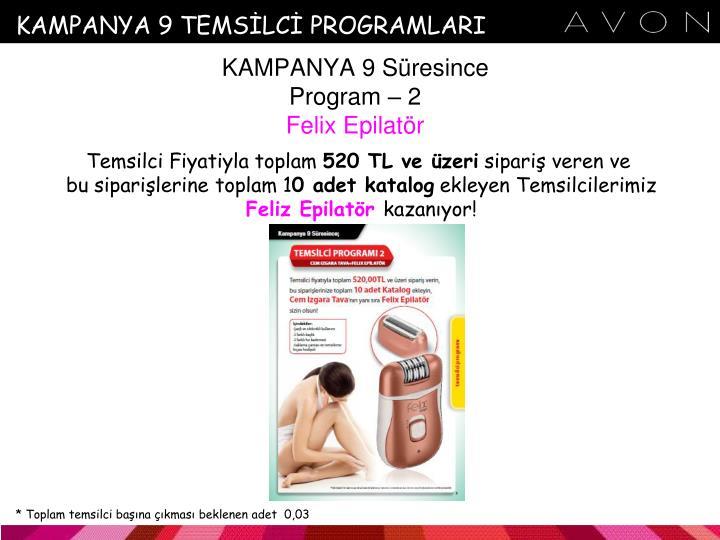 KAMPANYA 9 TEMSİLCİ PROGRAMLARI