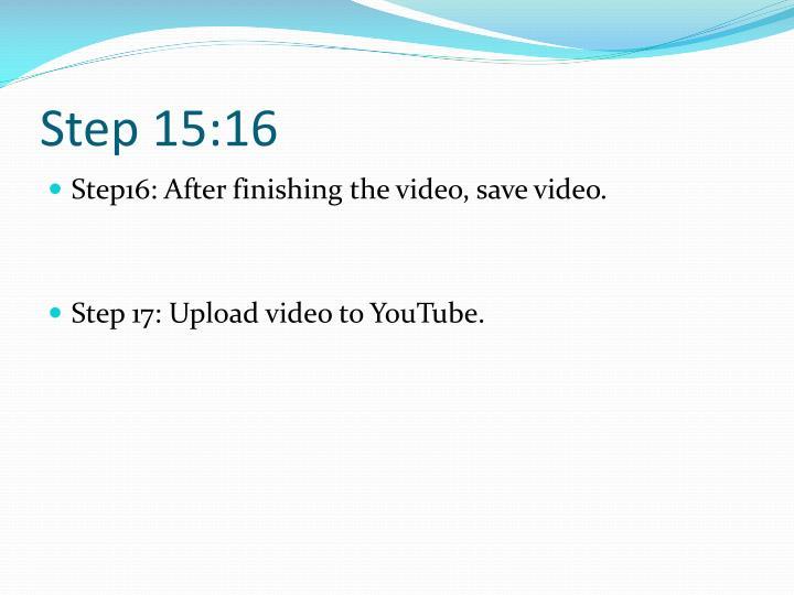 Step 15:16