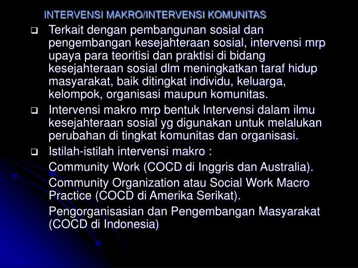 INTERVENSI MAKRO/INTERVENSI KOMUNITAS