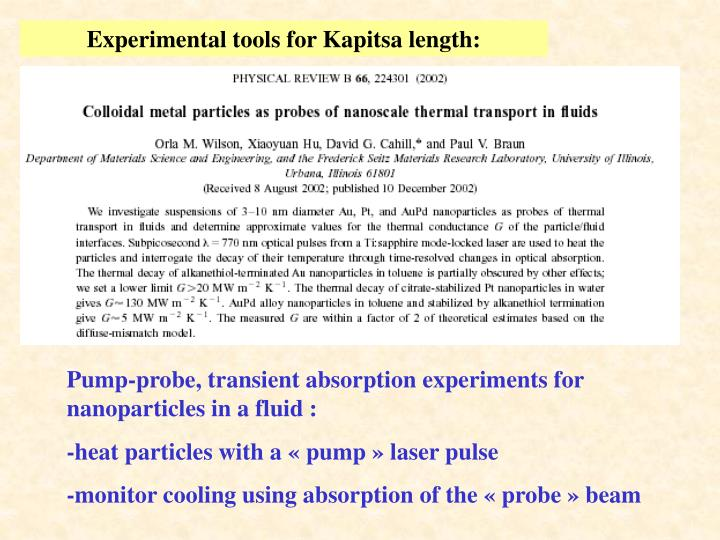 Experimental tools for Kapitsa length: