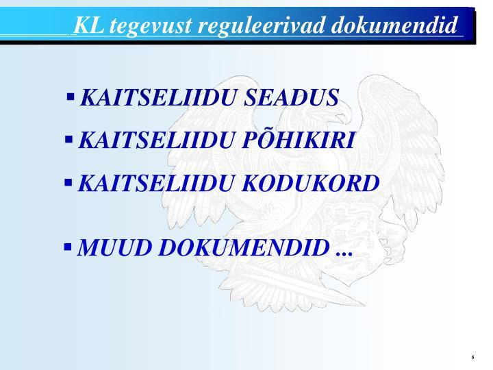 KL tegevust reguleerivad dokumendid