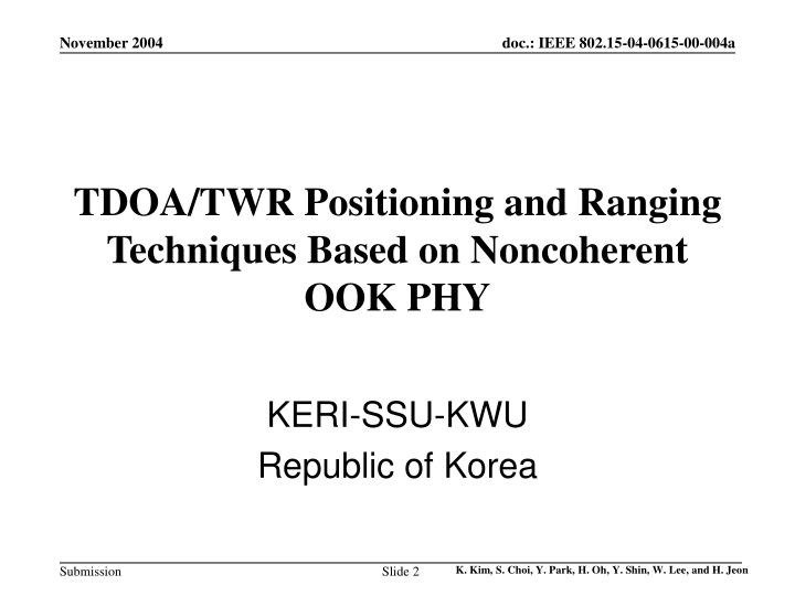 Tdoa twr positioning and ranging techniques based on noncoherent ook phy