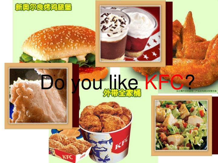 Do you like kfc