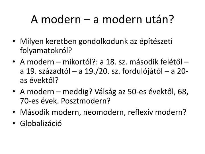 A modern – a modern után?