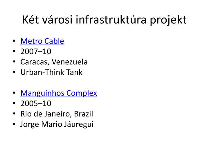 Két városi infrastruktúra projekt