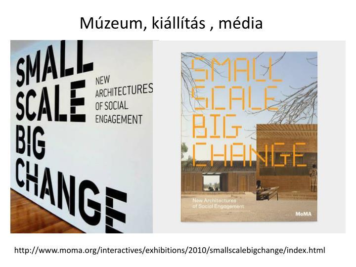 Múzeum, kiállítás , média