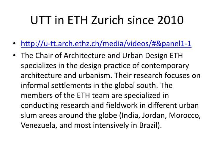 UTT in ETH Zurich since 2010