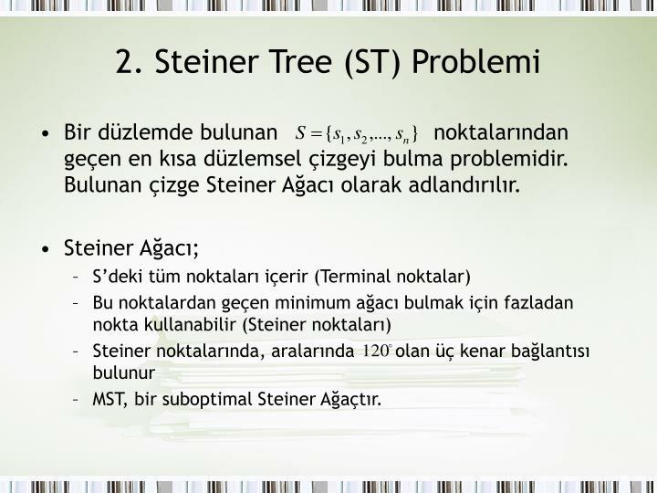 2. Steiner Tree (ST) Problemi