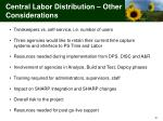 central labor distribution other considerations