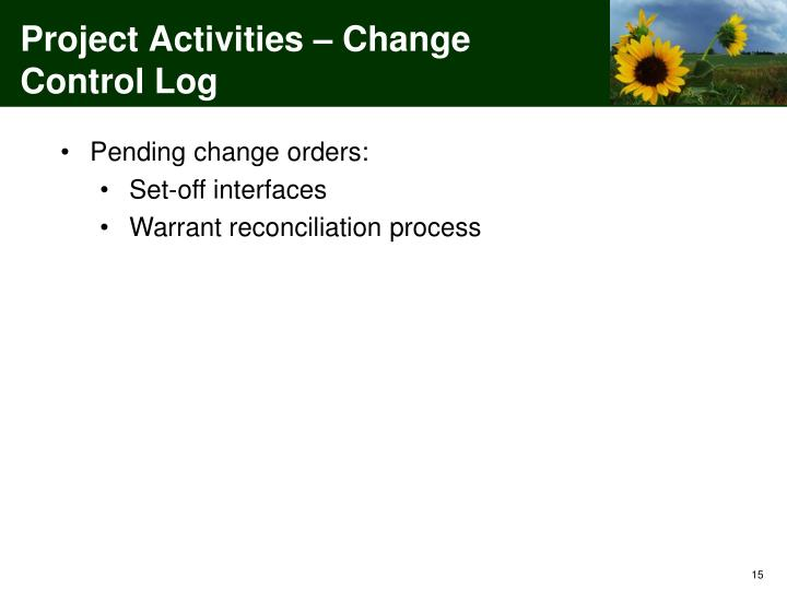 Project Activities – Change Control Log