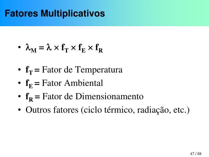 Fatores Multiplicativos