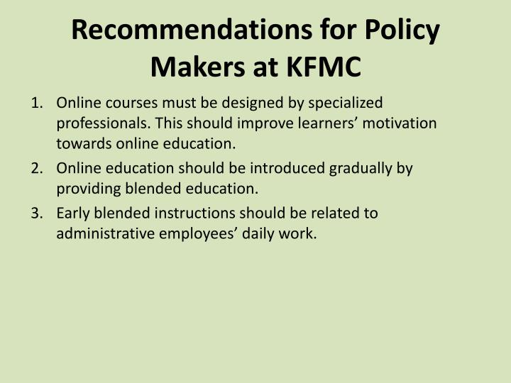 Recommendations for Policy Makers at KFMC