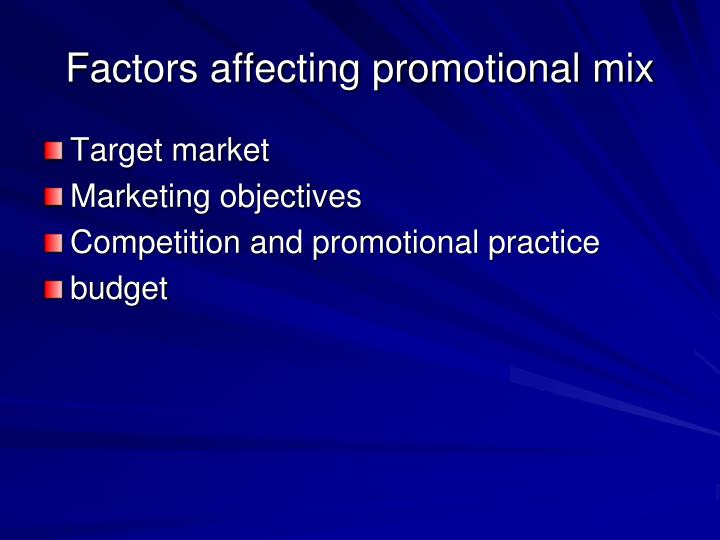 Factors affecting promotional mix