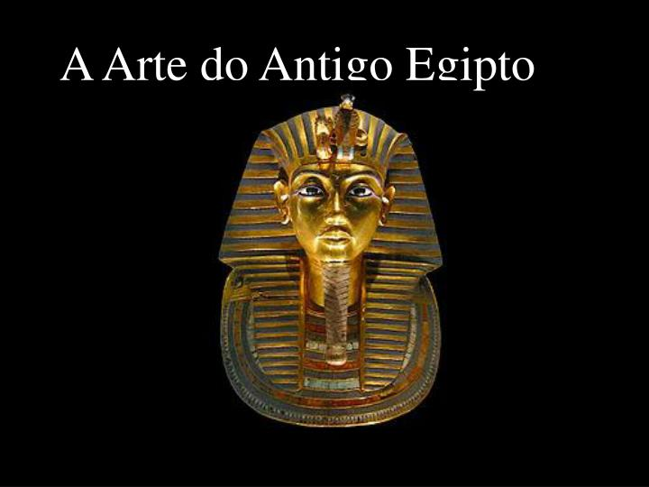 A Arte do Antigo Egipto