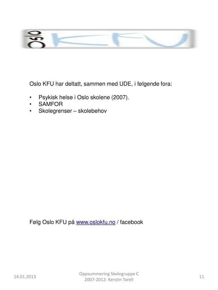 Oslo KFU har deltatt, sammen med UDE, i følgende fora: