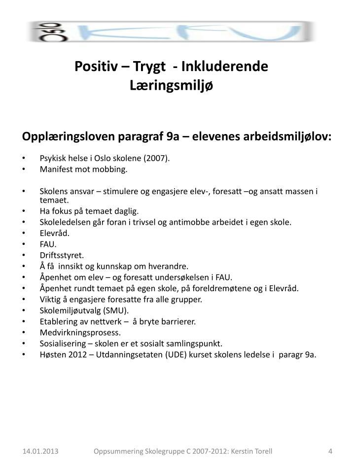Positiv – Trygt  - Inkluderende  Læringsmiljø