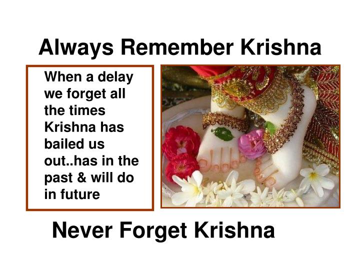 Always Remember Krishna
