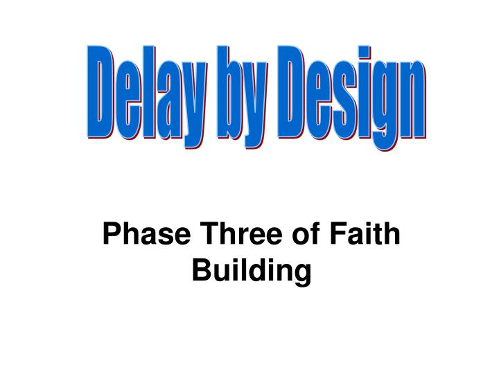 phase three of faith building