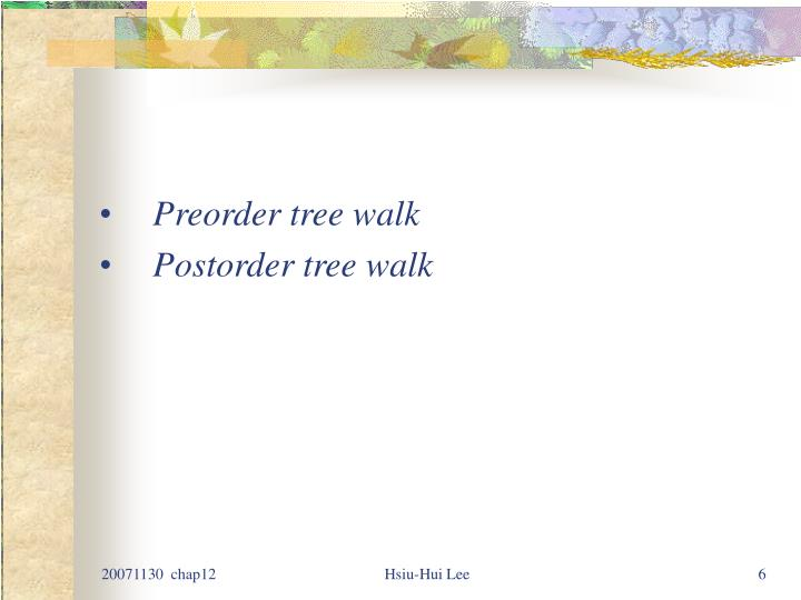 Preorder tree walk