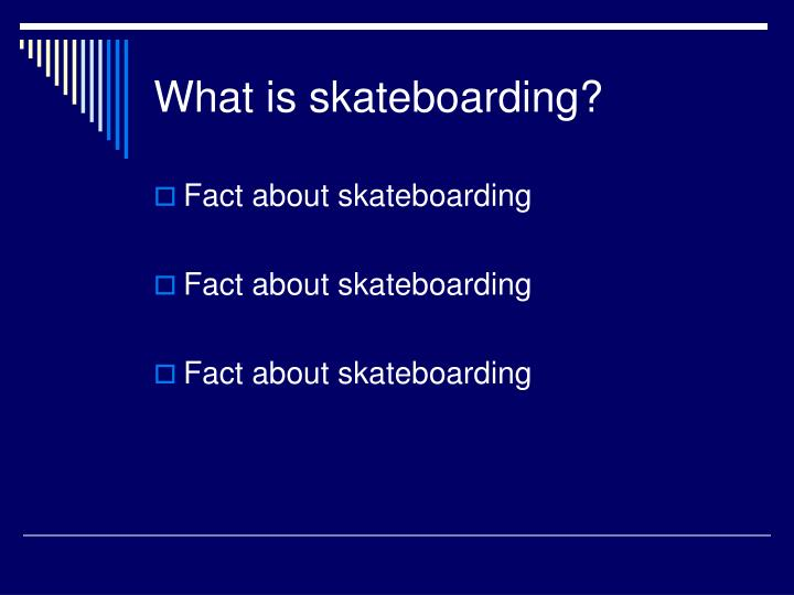 What is skateboarding