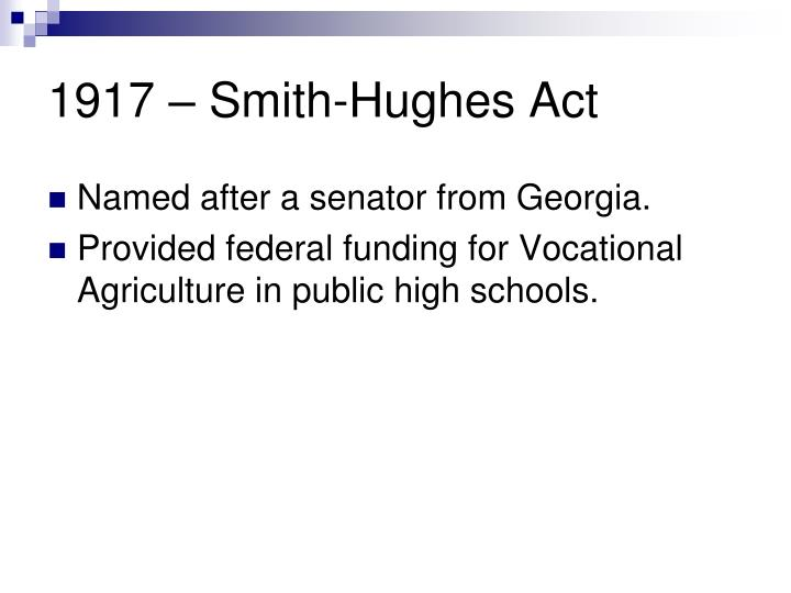 1917 – Smith-Hughes Act
