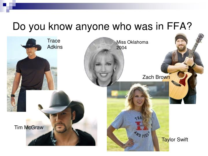 Do you know anyone who was in FFA?