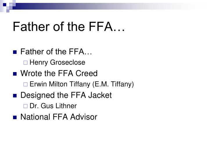Father of the FFA…