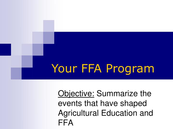 Objective summarize the events that have shaped agricultural education and ffa