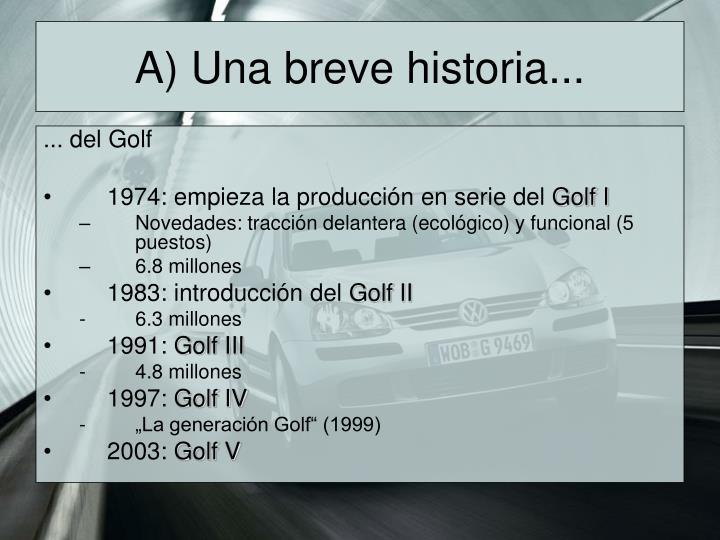 A) Una breve historia...