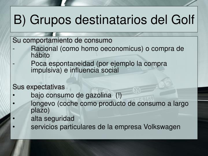 B) Grupos destinatarios del Golf