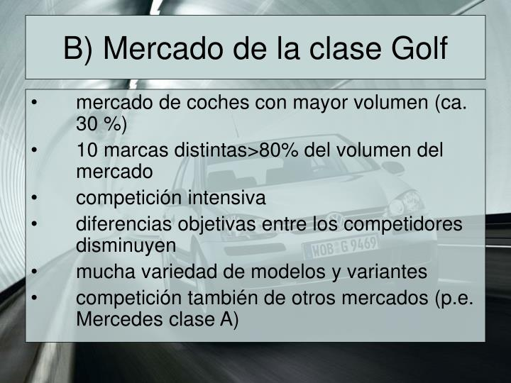 B) Mercado de la clase Golf