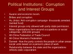 political institutions corruption and interest groups