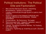 political institutions the political elite and factionalism