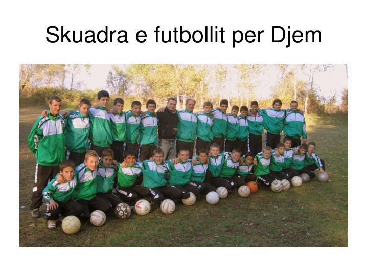 Skuadra e futbollit per Djem