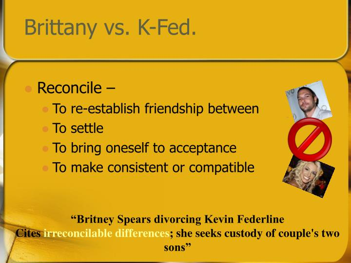 Brittany vs. K-Fed.