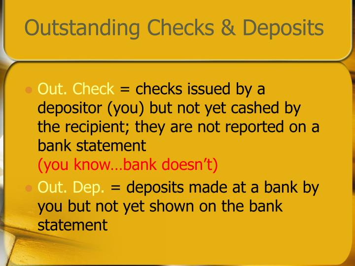 Outstanding Checks & Deposits