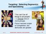 targeting selecting segment s and specializing