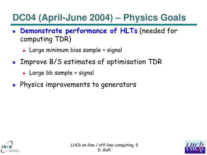 DC04 (April-June 2004) – Physics Goals