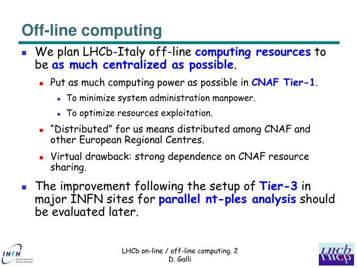 Off-line computing