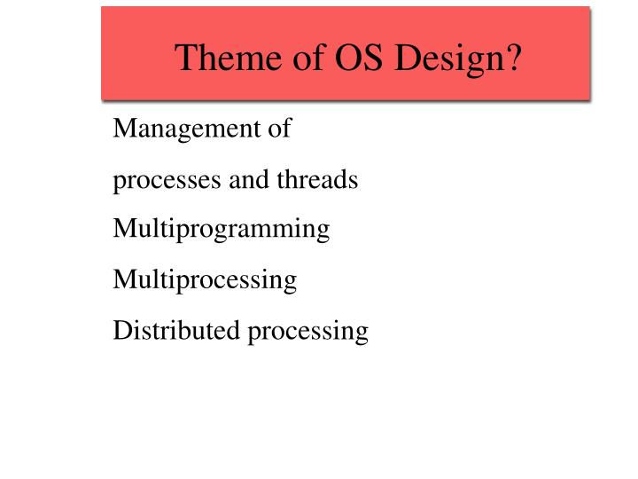 Theme of os design