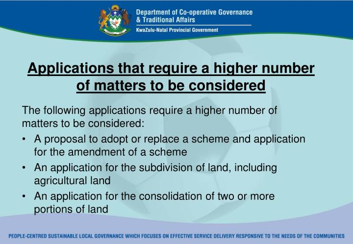 Applications that require a higher number of matters to be considered