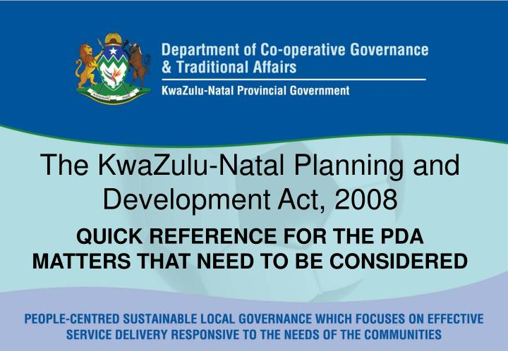 The KwaZulu-Natal Planning and Development Act, 2008