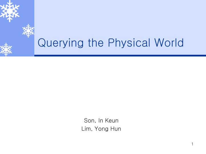 Querying the physical world