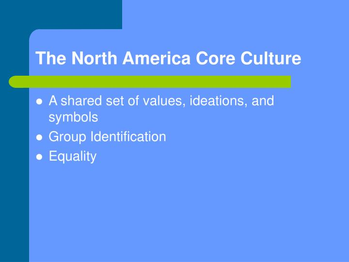The North America Core Culture