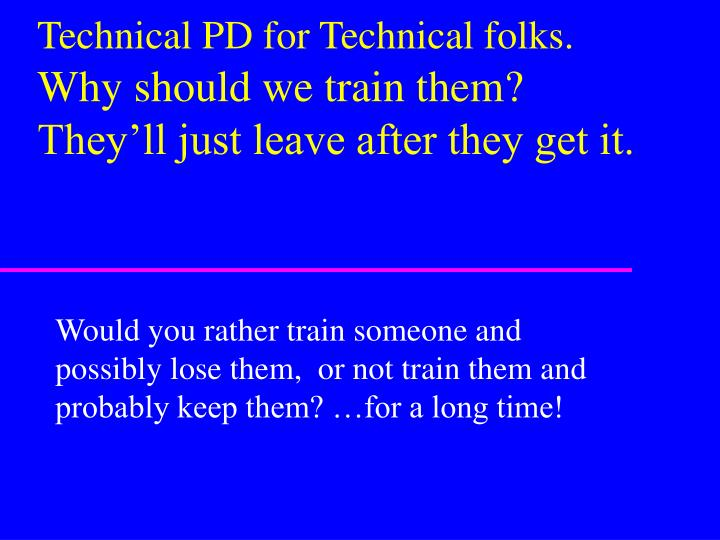 Technical PD for Technical folks.