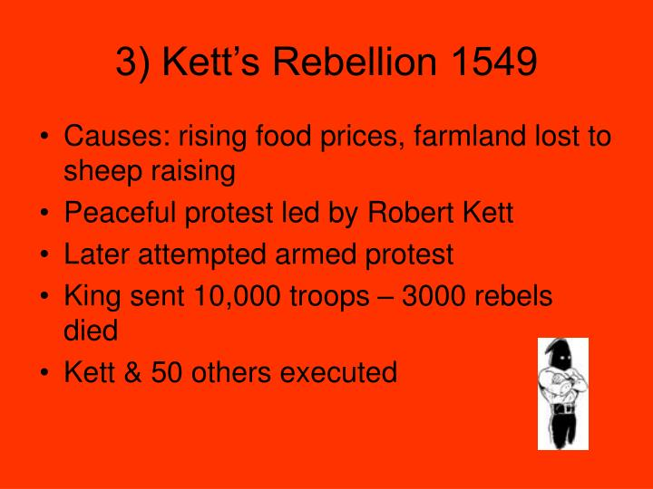 3) Kett's Rebellion 1549