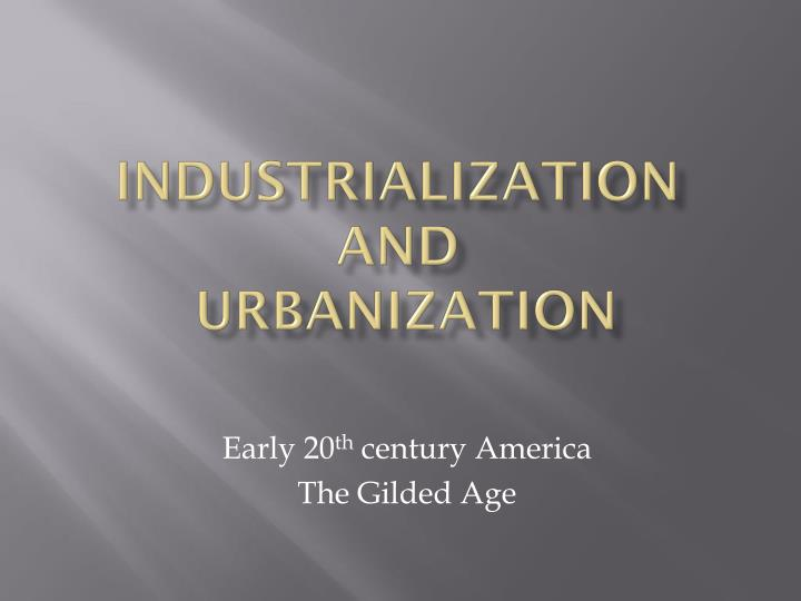 Industrialization and urbanization